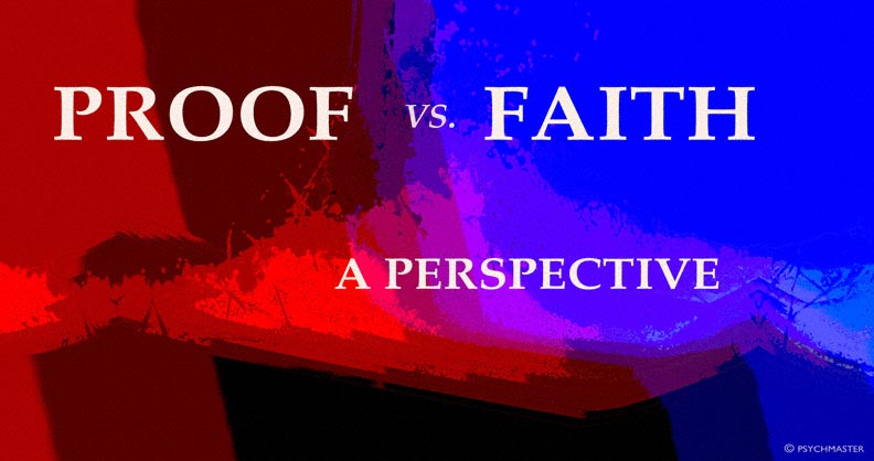 PROOF VERSUS FAITH (A PERSPECTIVE)