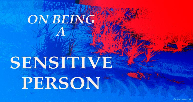 ON BEING A SENSITIVE PERSON